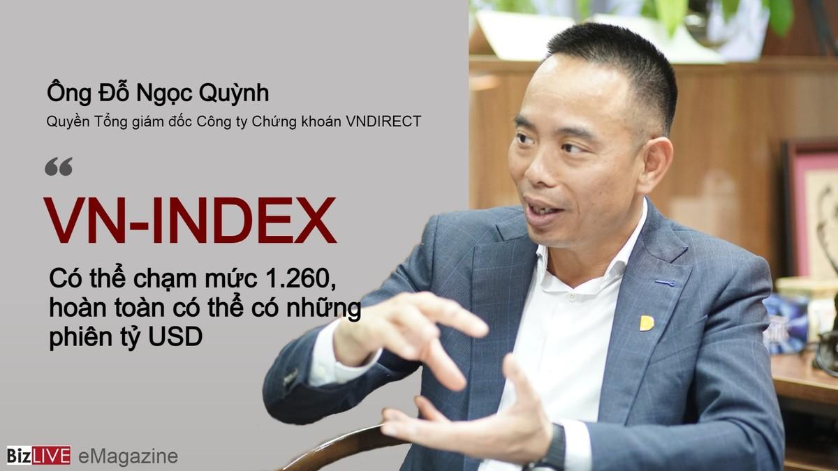"""""""VN-Index có thể chạm mức 1.260, hoàn toàn có thể có những phiên giao dịch tỷ USD"""""""