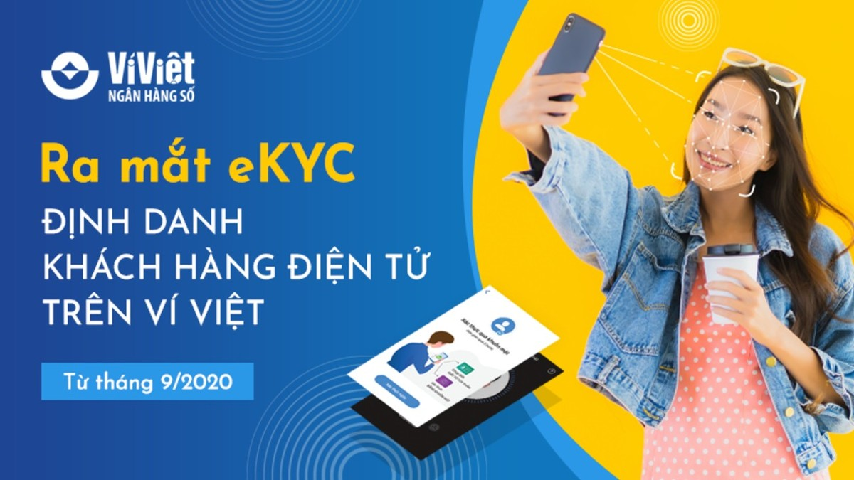 LienVietPostBank ra mắt eKYC – định danh khách hàng điện tử trên Ví Việt