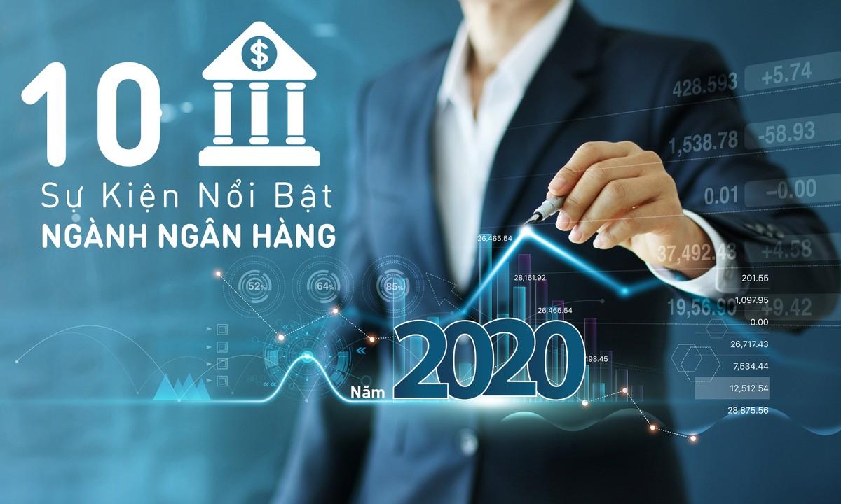 10 dấu ấn nổi bật ngành ngân hàng năm 2020: Không lùi bước