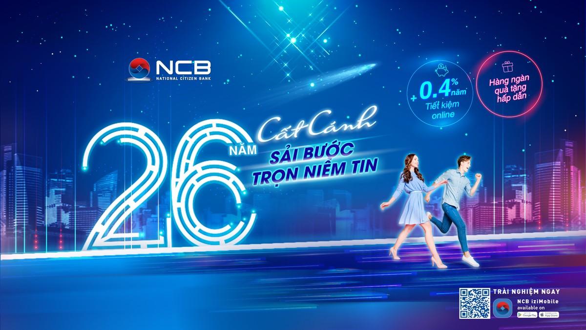 Chào sinh nhật 26 tuổi, NCB cộng thêm lãi suất cho khách hàng gửi tiền