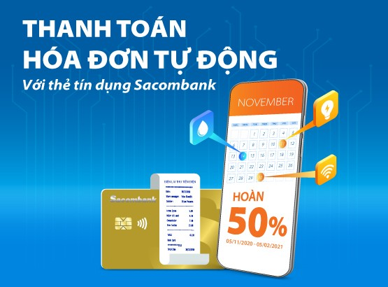 Cơ hội được hoàn 50% hóa đơn khi thanh toán bằng thẻ tín dụng Sacombank