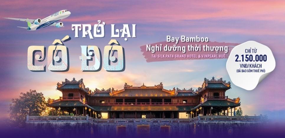 Trở lại Huế, Bamboo Airways tung combo bay – nghỉ dưỡng 5 sao từ 2.150.000 đồng