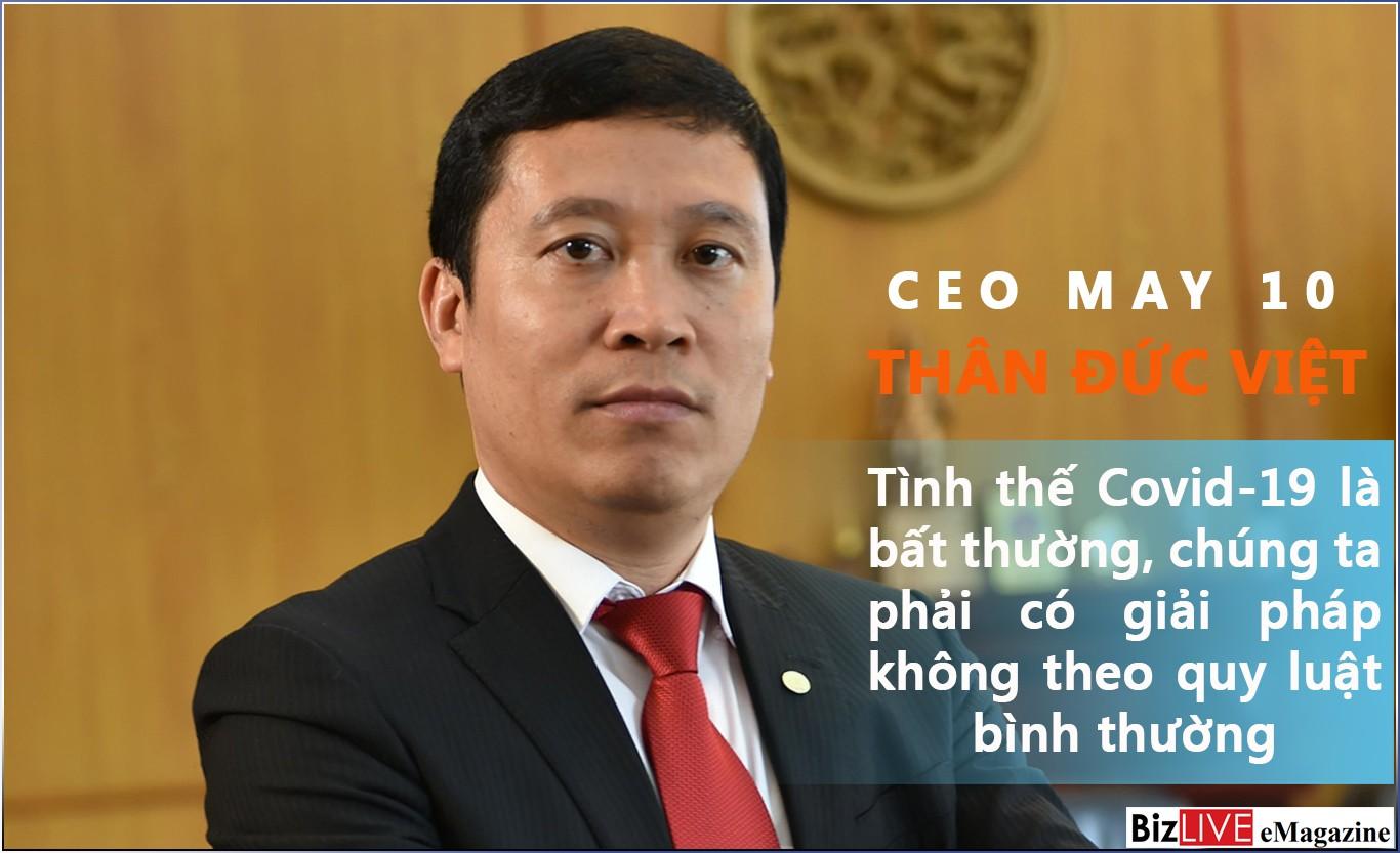 CEO May 10: Covid-19 là bất thường, chúng ta phải có giải pháp không theo quy luật bình thường
