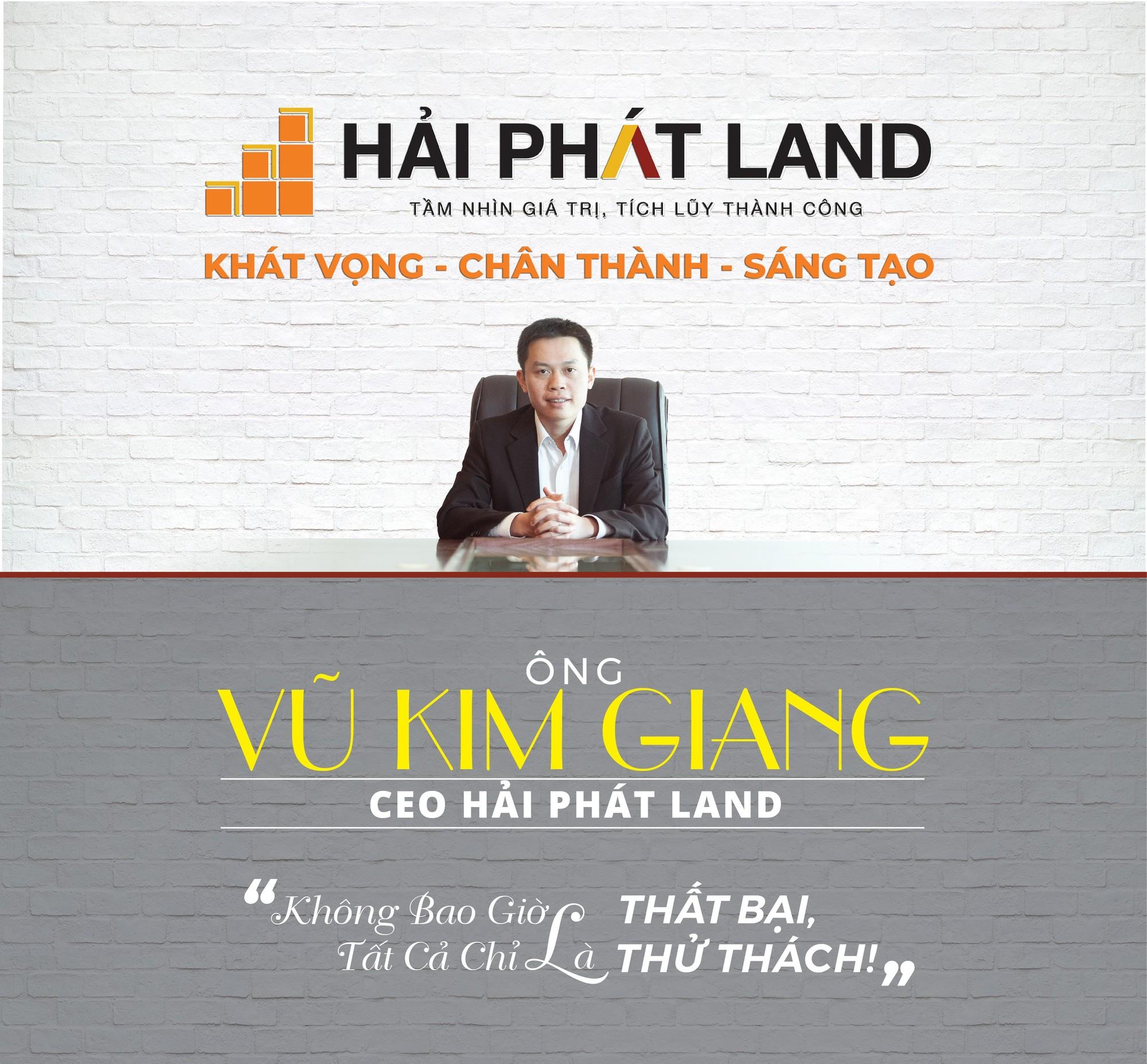 """Ông Vũ Kim Giang - CEO Hải Phát Land: """"Không bao giờ là thất bại, tất cả chỉ là thử thách!"""""""